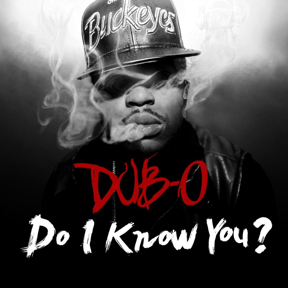 Dub-O- Do I Know You?